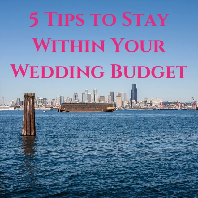 5 Tip to stay within your wedding budget.jpg